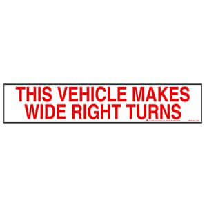 This Vehicle Makes Wide Right Turns Sign