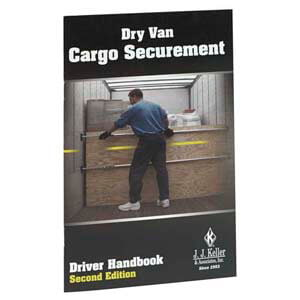 Dry Van Cargo Securement Training, Second Edition - Driver Handbook