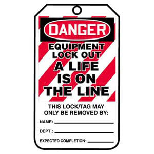 Lockout/Tagout Tag - Danger Equipment Lockout a Life Is On the Line