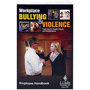 Workplace Bullying and Violence: Training for Supervisors and Employees - Employee Handbook
