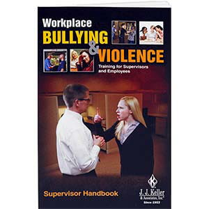 Workplace Bullying and Violence: Training for Supervisors and Employees - Supervisor Handbook