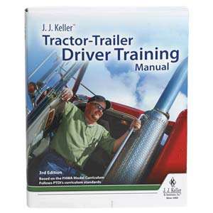 J. J. Keller® Tractor-Trailer Driver Training Manual, 3rd Edition