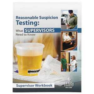 Reasonable Suspicion Testing: What Supervisors Need To Know - Supervisor Workbook