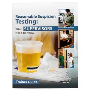 Reasonable Suspicion Testing: What Supervisors Need To Know - Trainer Guide