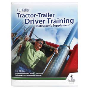 J. J. Keller® Tractor-Trailer Driver Training Instructor's Supplement