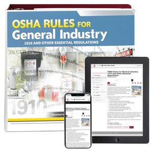 OSHA Rules for General Industry: 1910 and Other Essential Regulations Guide