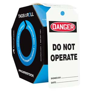 Danger: Do Not Operate - OSHA Safety Tag: Tags By-The-Roll