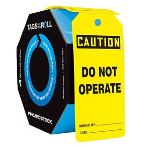 Caution: Do Not Operate - OSHA Safety Tag: Tags By-The-Roll