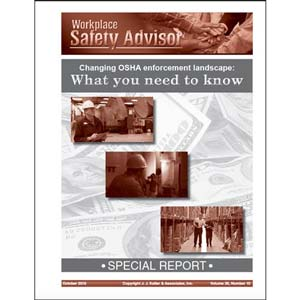 Special Report - Changing OSHA Enforcement Landscape: What You Need to Know