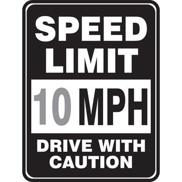 Speed Limit 10 MPH, Drive With Caution Sign