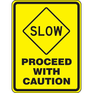 Slow, Proceed With Caution Sign
