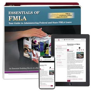 Essentials of FMLA: Your Guide to Administering Federal and State Leave Manual
