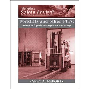 Special Report - Forklifts and Other PITs: Your A to Z Guide to Compliance and Safety
