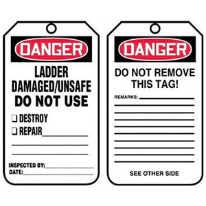 Danger: Ladder Damaged/Unsafe Do Not Use - OSHA Safety Tag