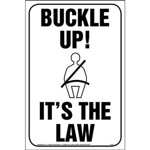 Buckle Up! It's The Law Sign - Reflective Aluminum