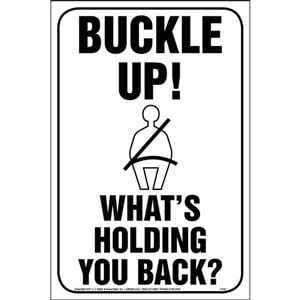 Buckle Up! What's Holding You Back? Sign - Reflective Aluminum