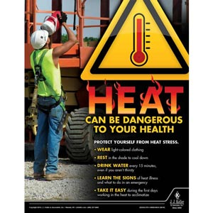 Heat Can Be Dangerous - Construction Safety Poster