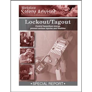 Special Report - Lockout/Tagout: Control hazardous energy, prevent serious injuries and fatalities