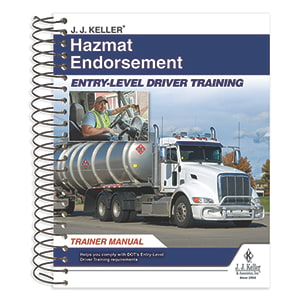 Hazmat Endorsement: Entry-Level Driver Training - Trainer Manual