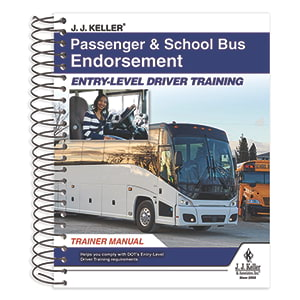 Passenger & School Bus Endorsement: Entry-Level Driver Training - Trainer Manual
