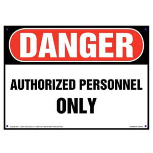Danger: Authorized Personnel Only Sign - OSHA