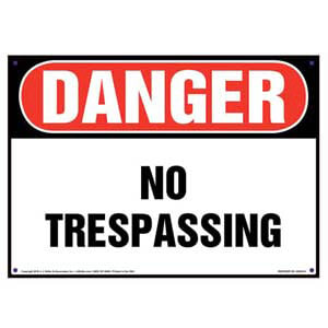 Danger: No Trespassing Sign - OSHA