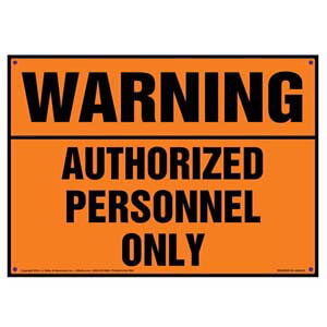 Warning: Authorized Personnel Only Sign - OSHA