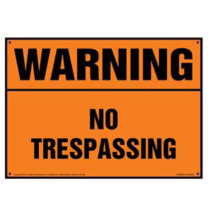 Warning: No Trespassing Sign - OSHA