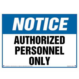 Notice: Authorized Personnel Only Sign - OSHA