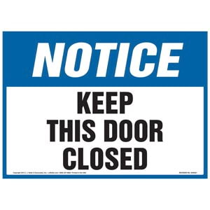 Notice: Keep This Door Closed Sign - OSHA