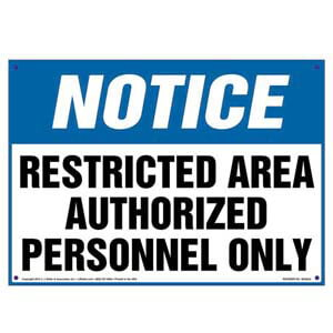 Notice: Restricted Area Authorized Personnel Only Sign - OSHA