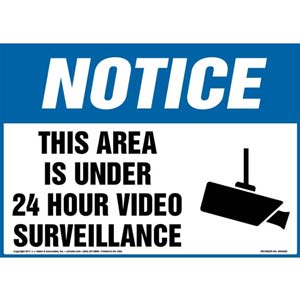 Notice: This Area Is Under 24 Hour Video Surveillance Sign - OSHA