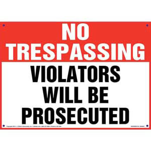 No Trespassing: Violators Will Be Prosecuted Sign