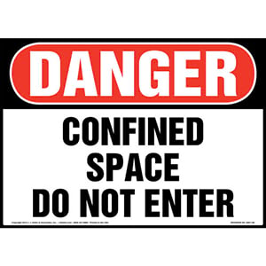 Danger: Confined Space, Do Not Enter Sign - OSHA