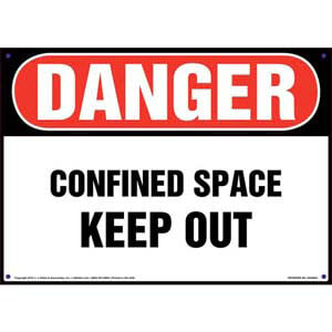 Danger: Confined Space, Keep Out Sign - OSHA