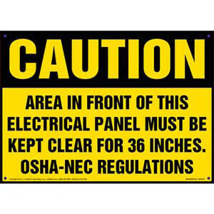 Caution: Area In Front Of This Electrical Panel Must Be Kept Clear - OSHA Sign