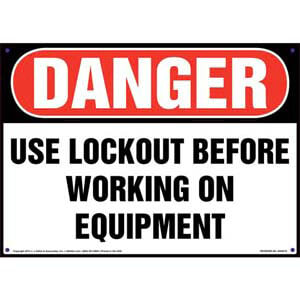 Danger: Use Lockout Before Working On Equipment - OSHA Sign