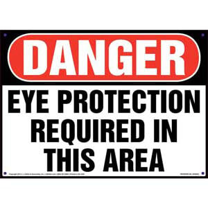 Danger: Eye Protection Required In This Area - OSHA Sign