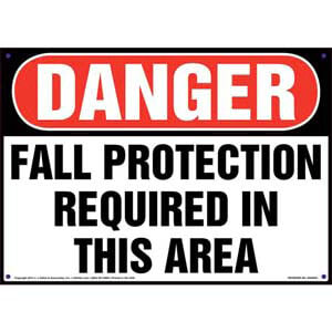 Danger: Fall Protection Required In This Area - OSHA Sign