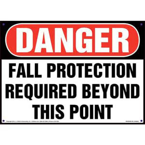 Danger: Fall Protection Required Beyond This Point - OSHA Sign