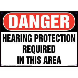 Danger: Hearing Protection Required In This Area - OSHA Sign