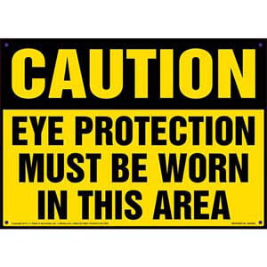 Caution: Eye Protection Must Be Worn In This Area - OSHA Sign