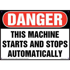 Danger: Machine Starts And Stops Automatically Sign - OSHA