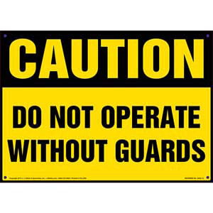 Caution: Do Not Operate Without Guards Sign - OSHA