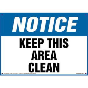 Notice: Keep This Area Clean - OSHA Sign