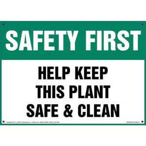 Safety First: Help Keep This Plant Safe And Clean - OSHA Sign