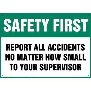 Safety First: Report All Accidents To Your Supervisor - OSHA Sign