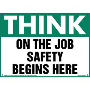 Think: On The Job Safety Begins Here - OSHA Sign