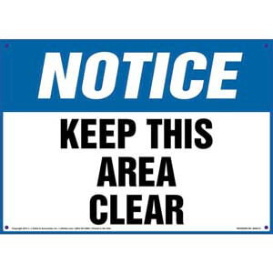 Notice: Keep This Area Clear - OSHA Sign