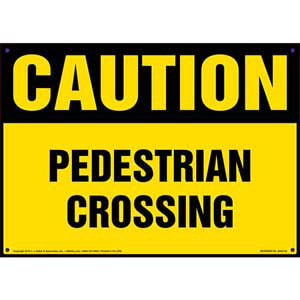 Caution: Pedestrian Crossing Sign - OSHA